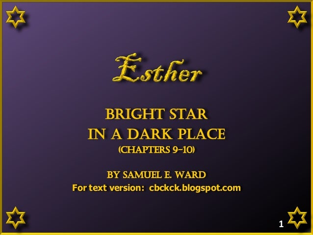 Bright Star in a dark place (Chapters 9-10) By Samuel E. Ward For text version: cbckck.blogspot.com  1
