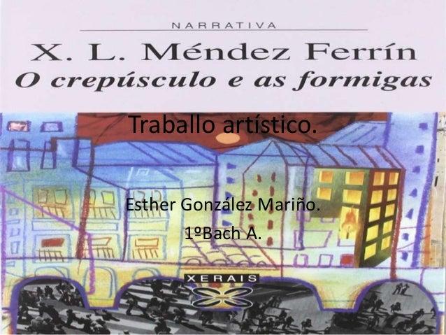 Traballo artístico.  Esther González Mariño.  1ºBach A.