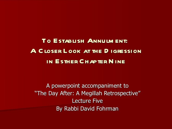 """To Establish Annulment:  A Closer Look at the Digression in Esther Chapter Nine A powerpoint accompaniment to """" The Day Af..."""