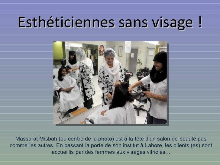 Esthéticiennes sans visage ! Massarat Misbah (au centre de la photo) est à la tête d'un salon de beauté pas comme les autr...