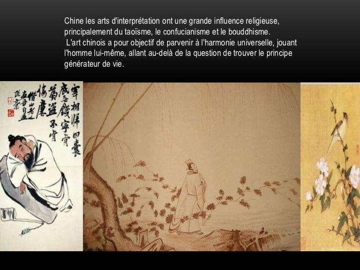 Chine les arts dinterprétation ont une grande influence religieuse,principalement du taoïsme, le confucianisme et le boudd...
