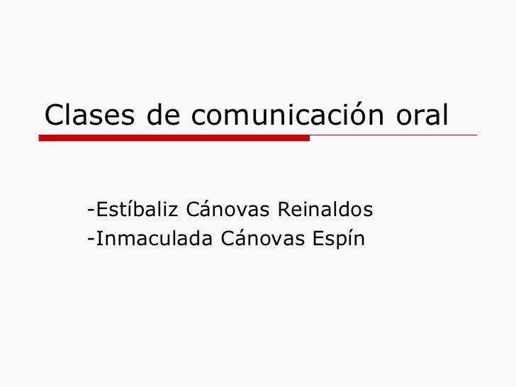 Clases de comunicación oral -Estíbaliz Cánovas Reinaldos -Inmaculada Cánovas Espín