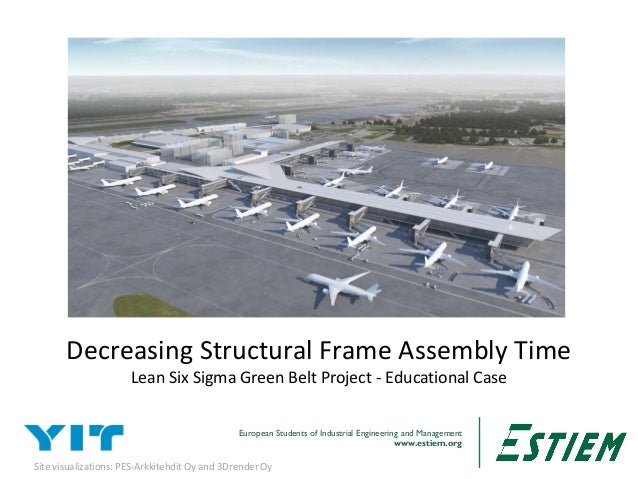 European Students of Industrial Engineering and Management www.estiem.org1 Decreasing Structural Frame Assembly Time Lean ...