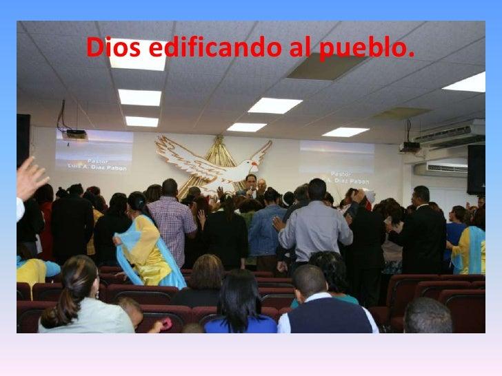 Dios edificando al pueblo.<br />