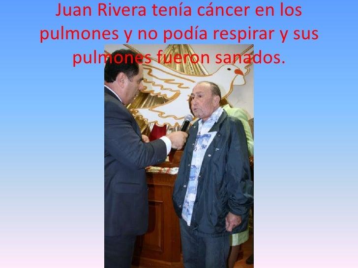 Juan Rivera tenía cáncer en los pulmones y no podía respirar y sus pulmones fueron sanados.<br />