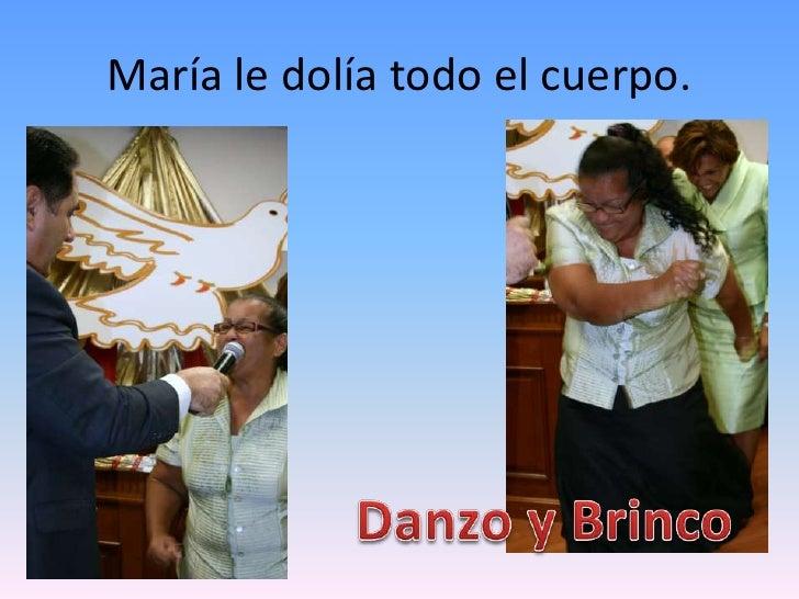 María le dolíatodo el cuerpo.<br />Danzo y Brinco<br />