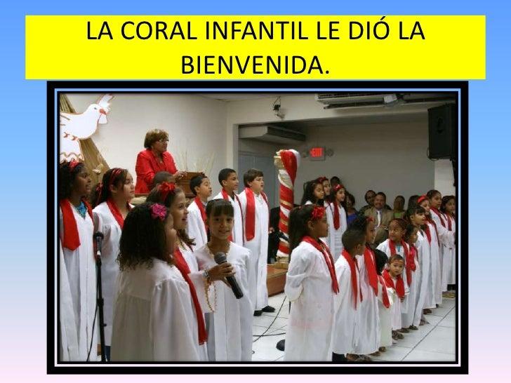 LA CORAL INFANTIL LE DIÓ LA BIENVENIDA.<br />
