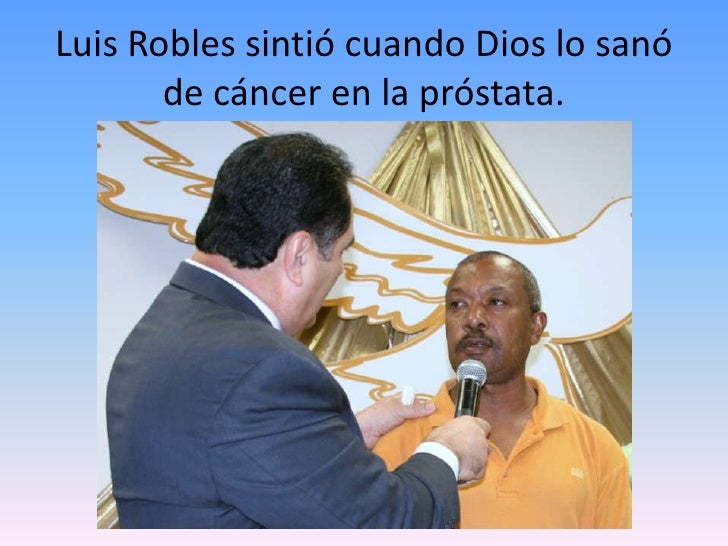 Luis Robles sintió cuando Dios lo sanó de cáncer en la próstata.<br />