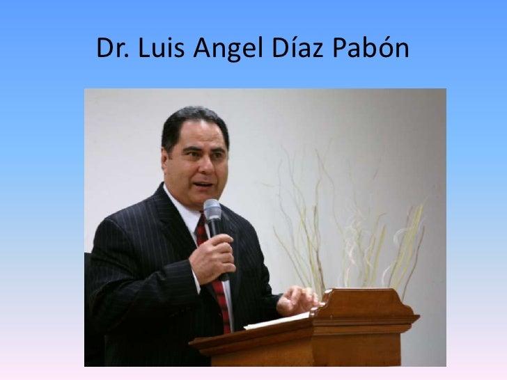 Dr. Luis Angel DíazPabón<br />
