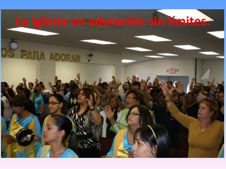 La iglesia en adoración sin límites.<br />