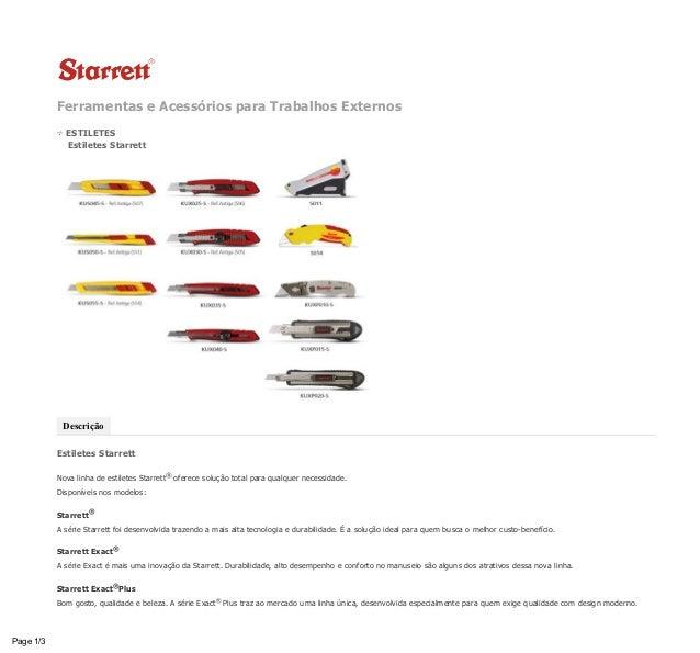 Ferramentas e Acessórios para Trabalhos Externos ESTILETES  Estiletes Starrett Descrição Estiletes Starrett Nova linha ...