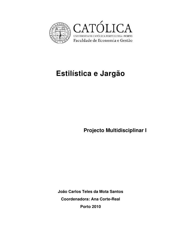 Estilística e Jargão<br />Projecto Multidisciplinar I<br />João Carlos Teles da Mota Santos<br />Coordenadora: Ana Corte-R...