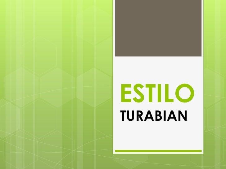ESTILO<br />TURABIAN<br />