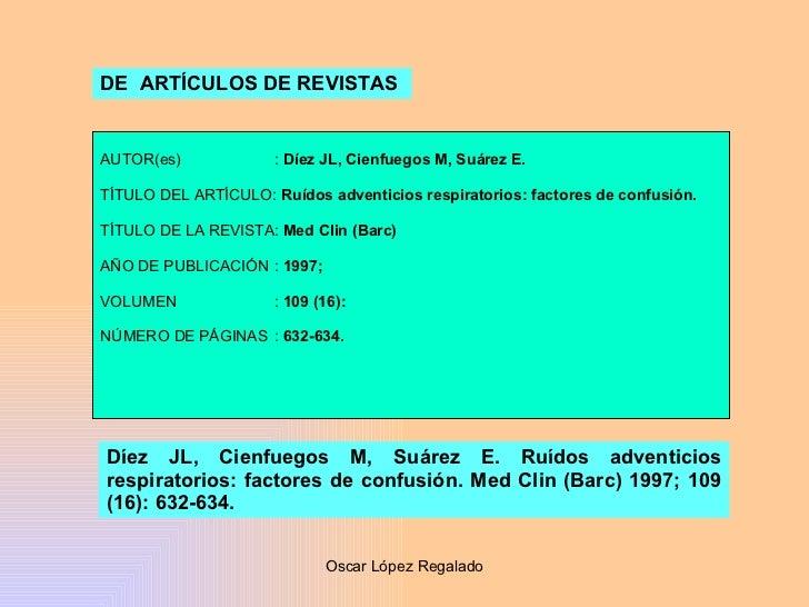 DE  ARTÍCULOS DE REVISTAS   AUTOR(es) :  Díez JL, Cienfuegos M, Suárez E. TÍTULO DEL ARTÍCULO:  Ruídos adventicios respira...
