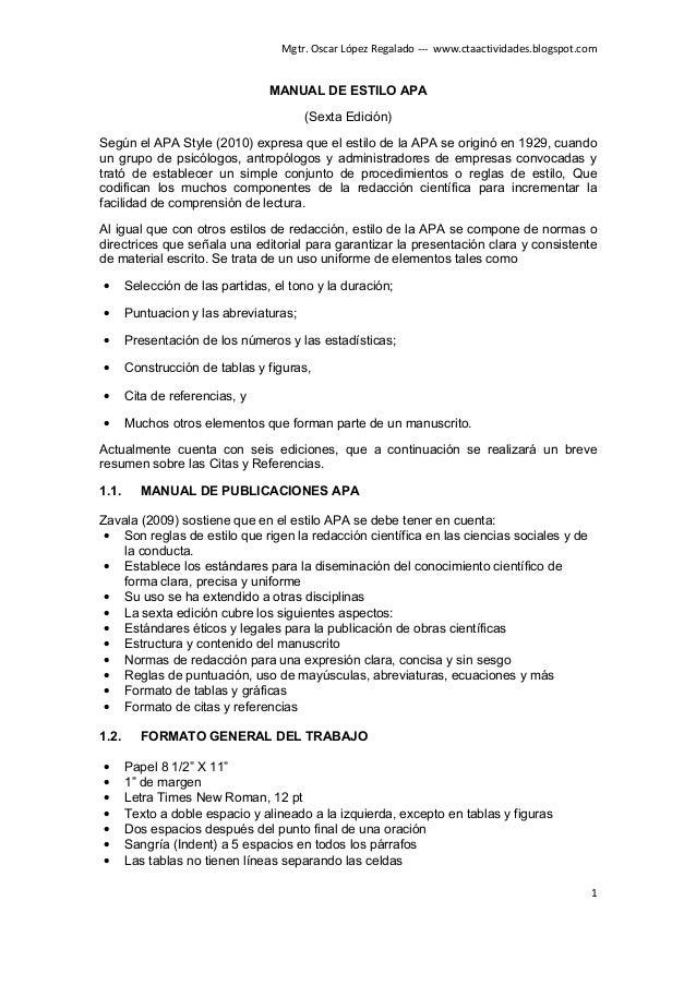 Mgtr. Oscar López Regalado --- www.ctaactividades.blogspot.com 1 MANUAL DE ESTILO APA (Sexta Edición) Según el APA Style (...