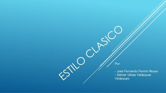 Por: - José Fernando Fermín Reyes - Seimer Ulises Velázquez Velázquez