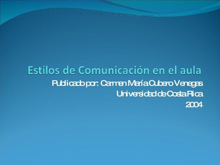Publicado por: Carmen María Cubero Venegas Universidad de Costa Rica 2004