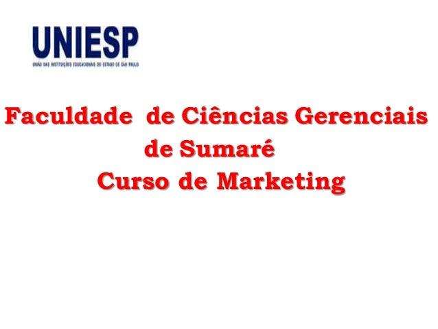Faculdade de Ciências Gerenciais          de Sumaré       Curso de Marketing