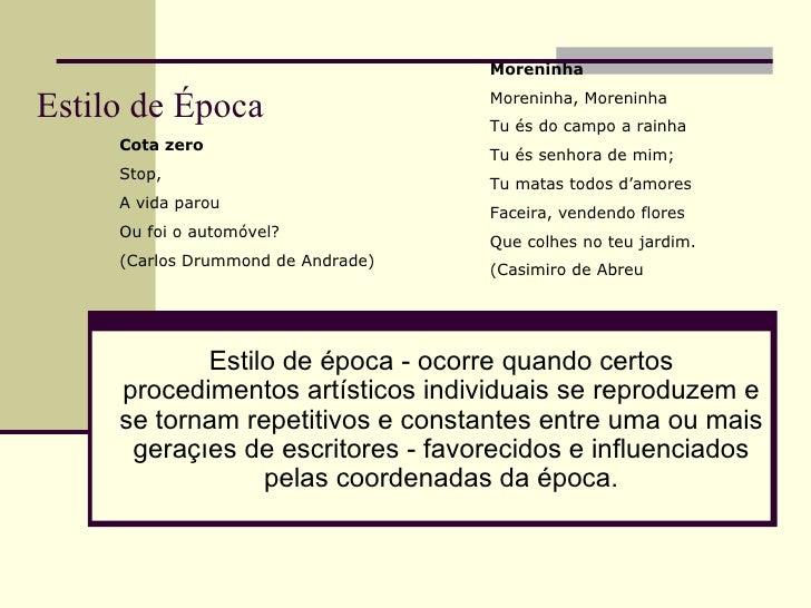 Estilo de Época Estilo de época - ocorre quando certos procedimentos artísticos individuais se reproduzem e se tornam repe...