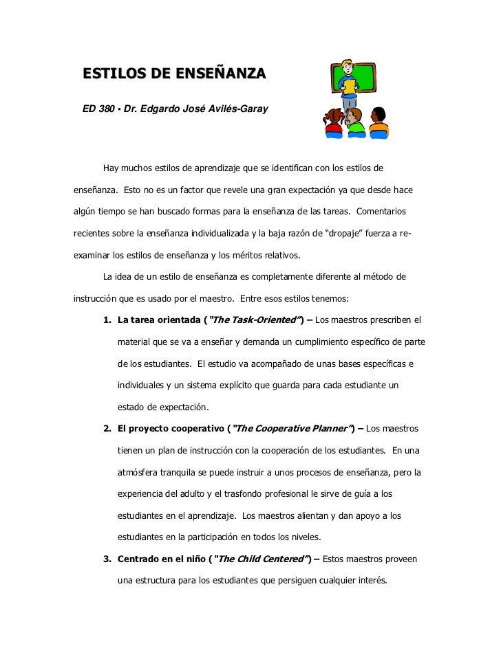 ESTILOS DE ENSEÑANZA  ED 380 • Dr. Edgardo José Avilés-Garay       Hay muchos estilos de aprendizaje que se identifican co...