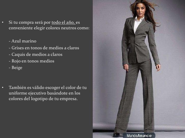 • Hay prendas básicas que caracterizan el look ejecutivo  para mujeres :   –   trajes sastre   –   blusas de colores neutr...