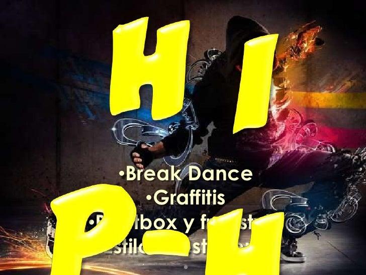H i p-H o p<br /><ul><li>Break Dance
