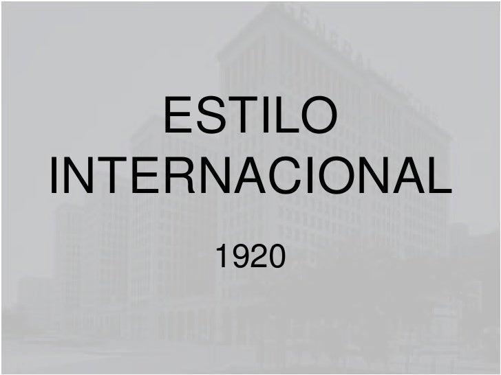 ESTILO INTERNACIONAL<br />1920<br />