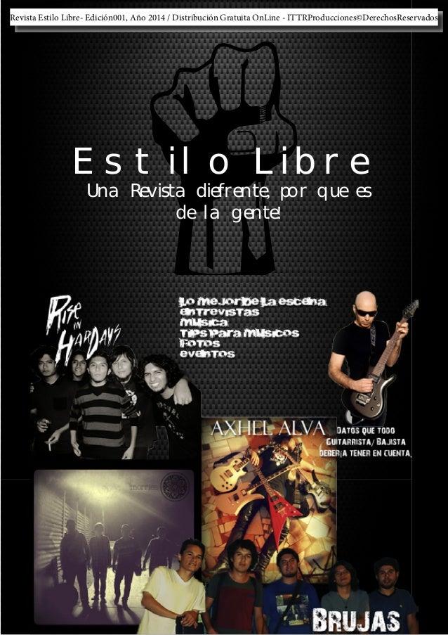 Revista Estilo Libre- Edición001, Año 2014 / Distribución Gratuita OnLine - ITTRProducciones©DerechosReservados  Estilo Li...