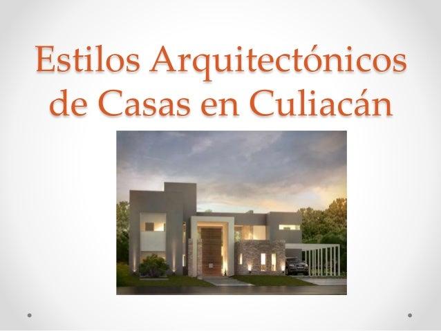 Estilos arquitect nicos de casas en culiac n for Estilos de casas arquitectura