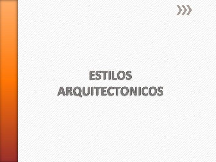 2Los estilos arquitectónicos es la clasificación arquitectónica en los términos de forma, técnicas,materiales, período, re...