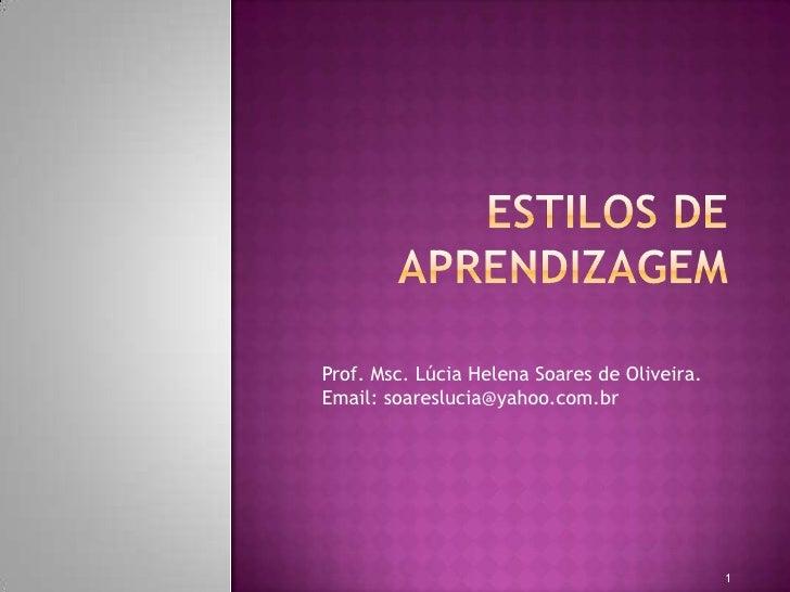 Prof. Msc. Lúcia Helena Soares de Oliveira.Email: soareslucia@yahoo.com.br                                              1