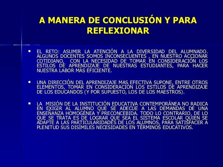 A MANERA DE CONCLUSIÓN Y PARA REFLEXIONAR <ul><li>EL RETO: ASUMIR LA ATENCIÓN A LA DIVERSIDAD DEL ALUMNADO. ALGUNOS DOCENT...