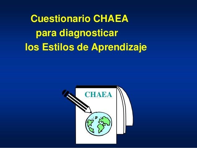 Cuestionario CHAEA para diagnosticar los Estilos de Aprendizaje CHAEA