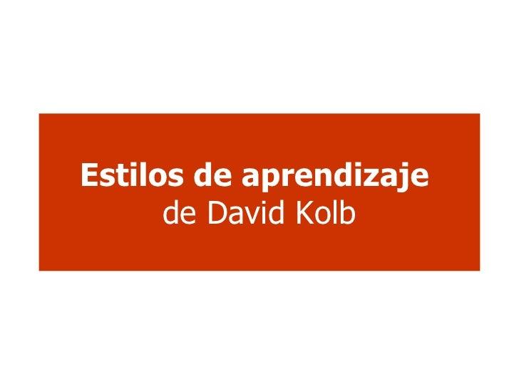 . Estilos de aprendizaje   de David Kolb