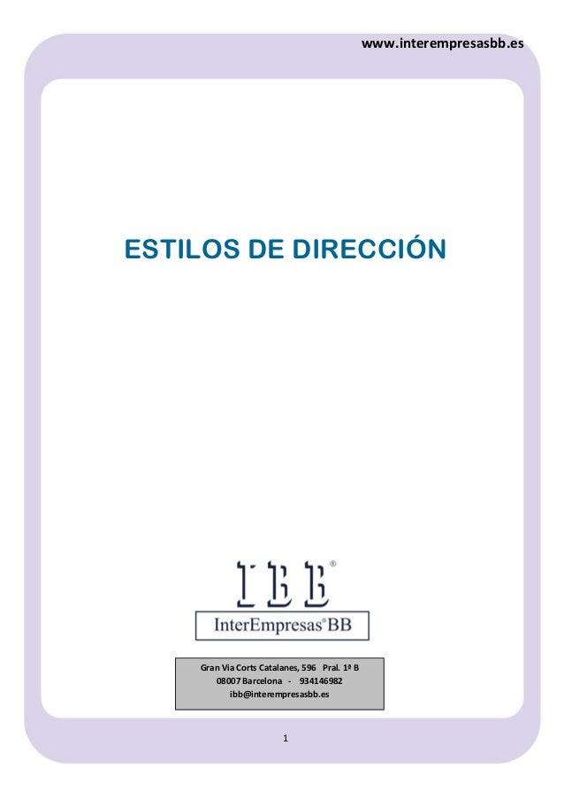 www.interempresasbb.es ESTILOS DE DIRECCIÓN 1 Gran Via Corts Catalanes, 596 Pral. 1ª B 08007 Barcelona - 934146982 ibb@int...