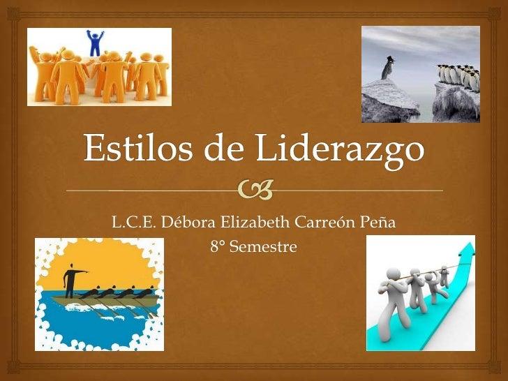 L.C.E. Débora Elizabeth Carreón Peña            8° Semestre