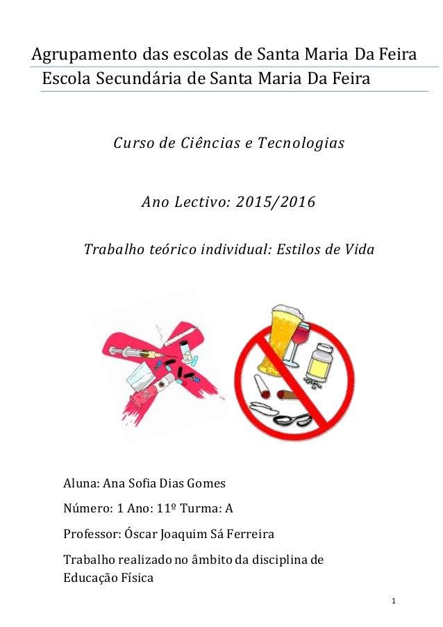 1 Agrupamento das escolas de Santa Maria Da Feira Escola Secundaria de Santa Maria Da Feira Curso de Ciências e Tecnologia...