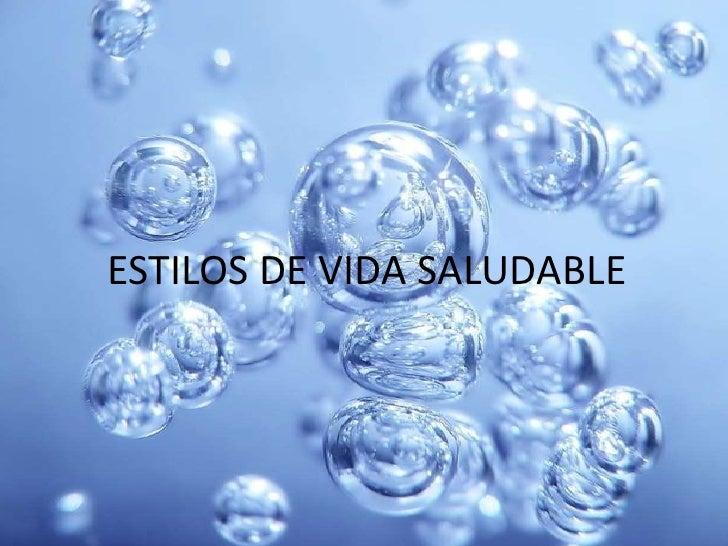 ESTILOS DE VIDA SALUDABLE<br />