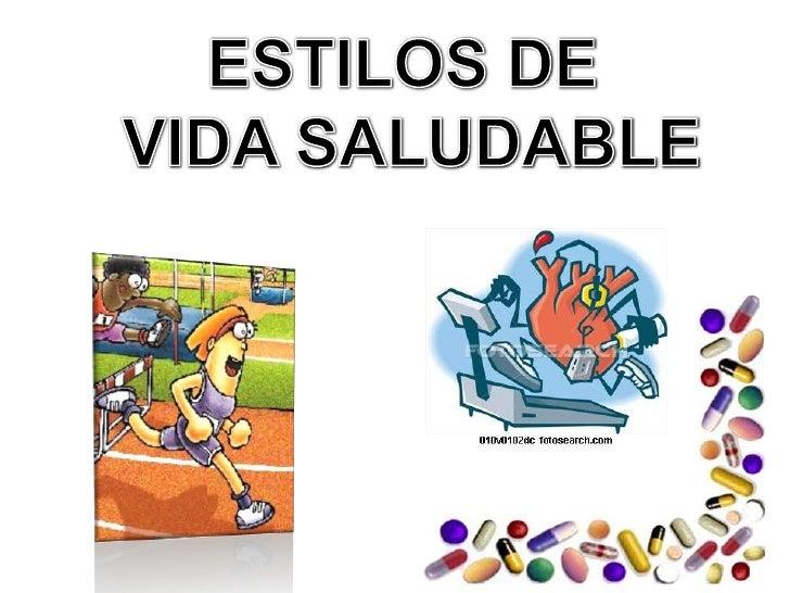 ESTILOS DE<br /> VIDA SALUDABLE<br />
