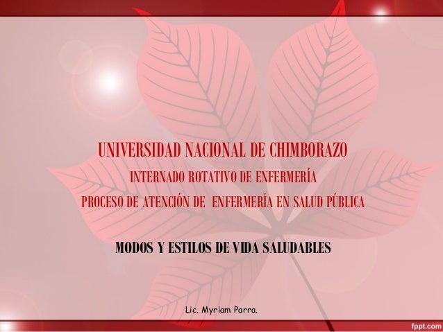 MODOS Y ESTILOS DE VIDA SALUDABLESUNIVERSIDAD NACIONAL DE CHIMBORAZOINTERNADO ROTATIVO DE ENFERMERÍAPROCESO DE ATENCIÓN DE...