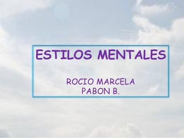 ESTILOS MENTALES   ROCIO MARCELA      PABON B.