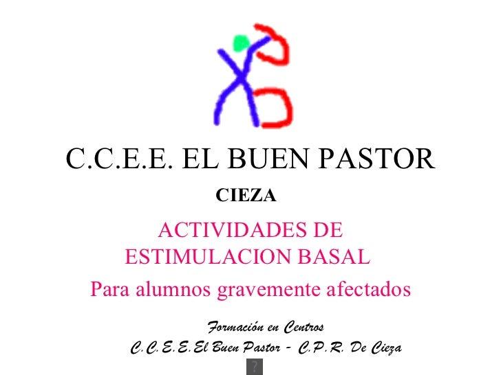 C.C.E.E. EL BUEN PASTOR                 CIEZA         ACTIVIDADES DE    ESTIMULACION BASAL Para alumnos gravemente afectad...