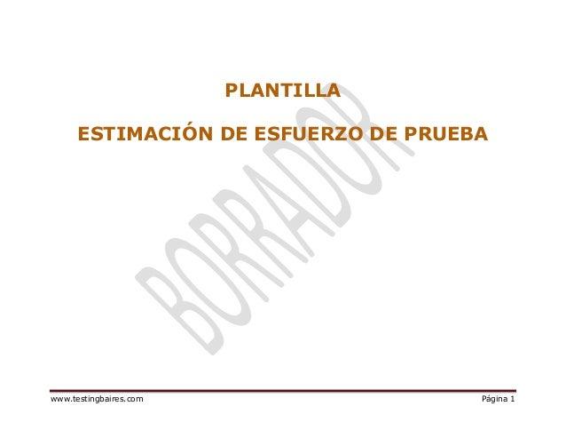 PLANTILLA      ESTIMACIÓN DE ESFUERZO DE PRUEBAwww.testingbaires.com                Página 1