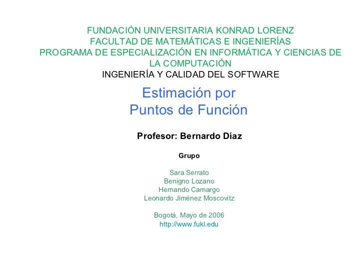 Estimación por Puntos de Función Grupo Sara Serrato Benigno Lozano Hernando Camargo Leonardo Jiménez Moscovitz Bogotá, May...