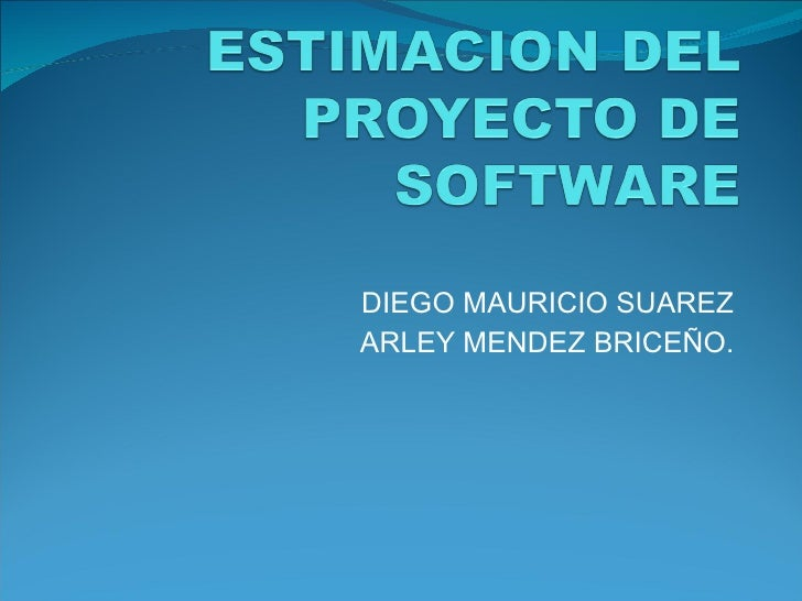 DIEGO MAURICIO SUAREZ ARLEY MENDEZ BRICEÑO.