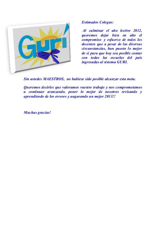Estimados Colegas:                                  Al culminar el año lectivo 2012,                                 quere...