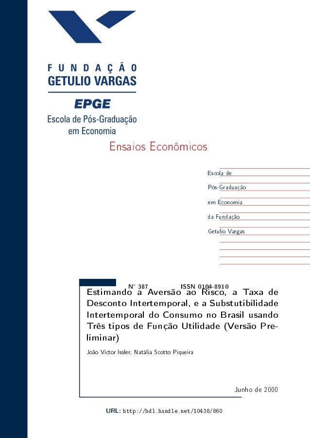 Ensaios Econômicos Escola de Pós-Graduação em Economia da Fundação Getulio Vargas N◦ 387 ISSN 0104-8910 Estimando a Aversã...
