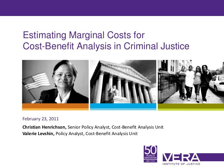Estimating Marginal Costs forCost-Benefit Analysis in Criminal JusticeFebruary 23, 2011Christian Henrichson, Senior Policy...
