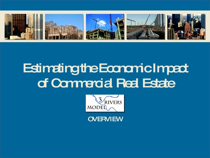 Estimating the Economic Impact of Commercial Real Estate OVERVIEW