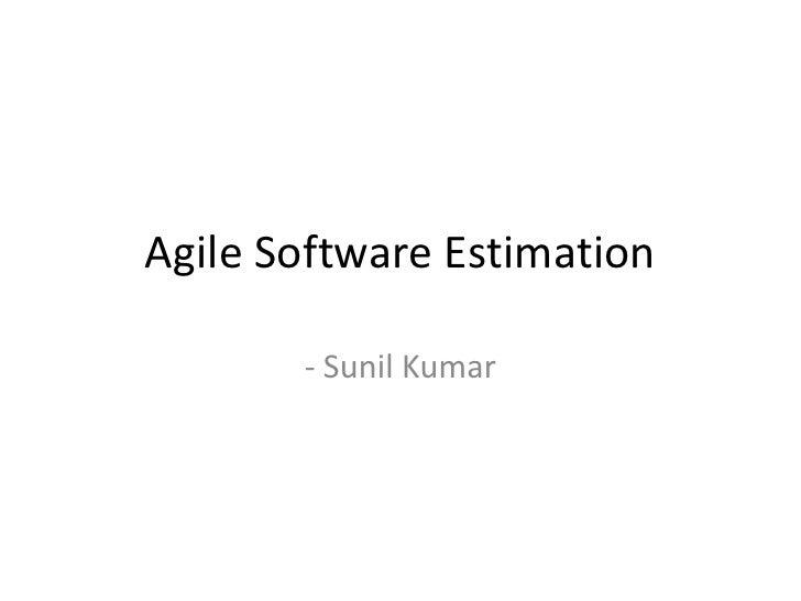 Agile Software Estimation<br />- Sunil Kumar<br />